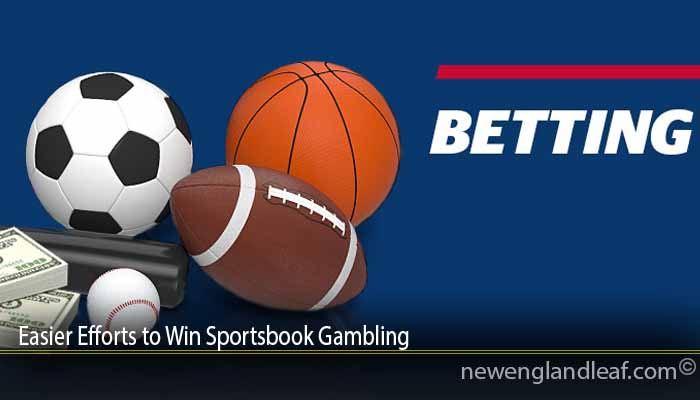 Easier Efforts to Win Sportsbook Gambling